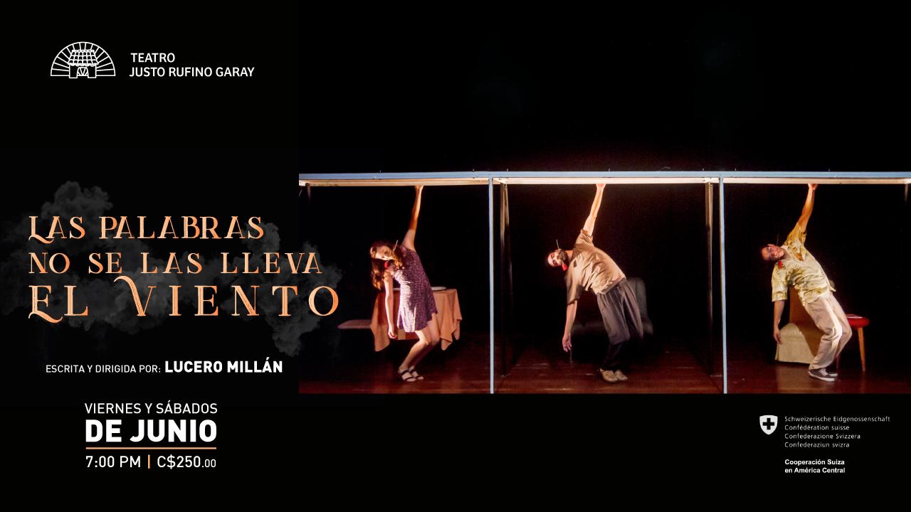 """Teatro: """"Las Palabras No Se Las Lleva El Viento"""". Dir. Lucero Millán"""